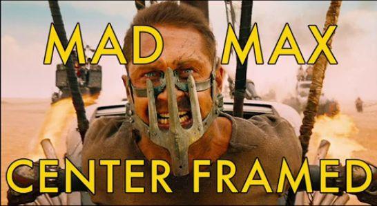 Mad max: route fureur était parfaitement encadrée centre